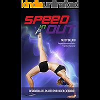 Speed In Out: Desarolla el placer por hacer ejercicio