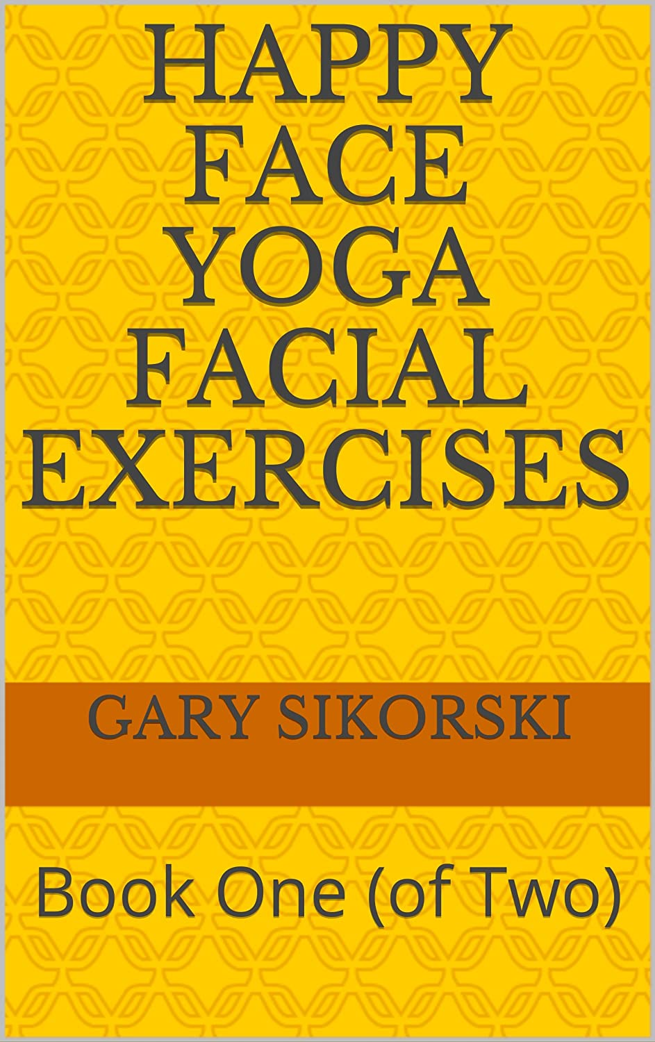 Happy Face Yoga Facial Exercises: Book One (of Two) (English ...