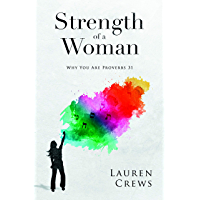 Strength of a Woman: Why You Are Proverbs 31 (English Edition)