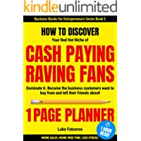 1-PAGE PLANNER: How to Discover your Red-Hot Niche of Cash-Paying Raving Fans. Dominate it. Become the Business Customers Want to Buy From (1 HOUR READ: Business Books for Entrepreneurs Series Book1)