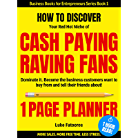 1-PAGE PLANNER: How to Discover your Red-Hot Niche of Cash-Paying Raving Fans. Dominate it. Become the Business Customers Want to Buy From (1 HOUR READ: ... Series Book1) (English Edition)
