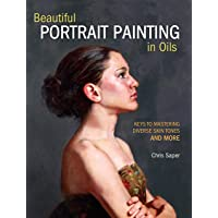 Beautiful Portrait Painting in Oils: Keys to Mastering