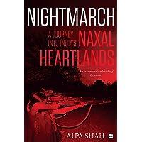 Nightmarch: A Journey into India's Naxal Heartlands