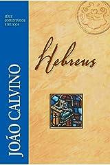 Hebreus (Comentários Bíblicos João Calvino) eBook Kindle