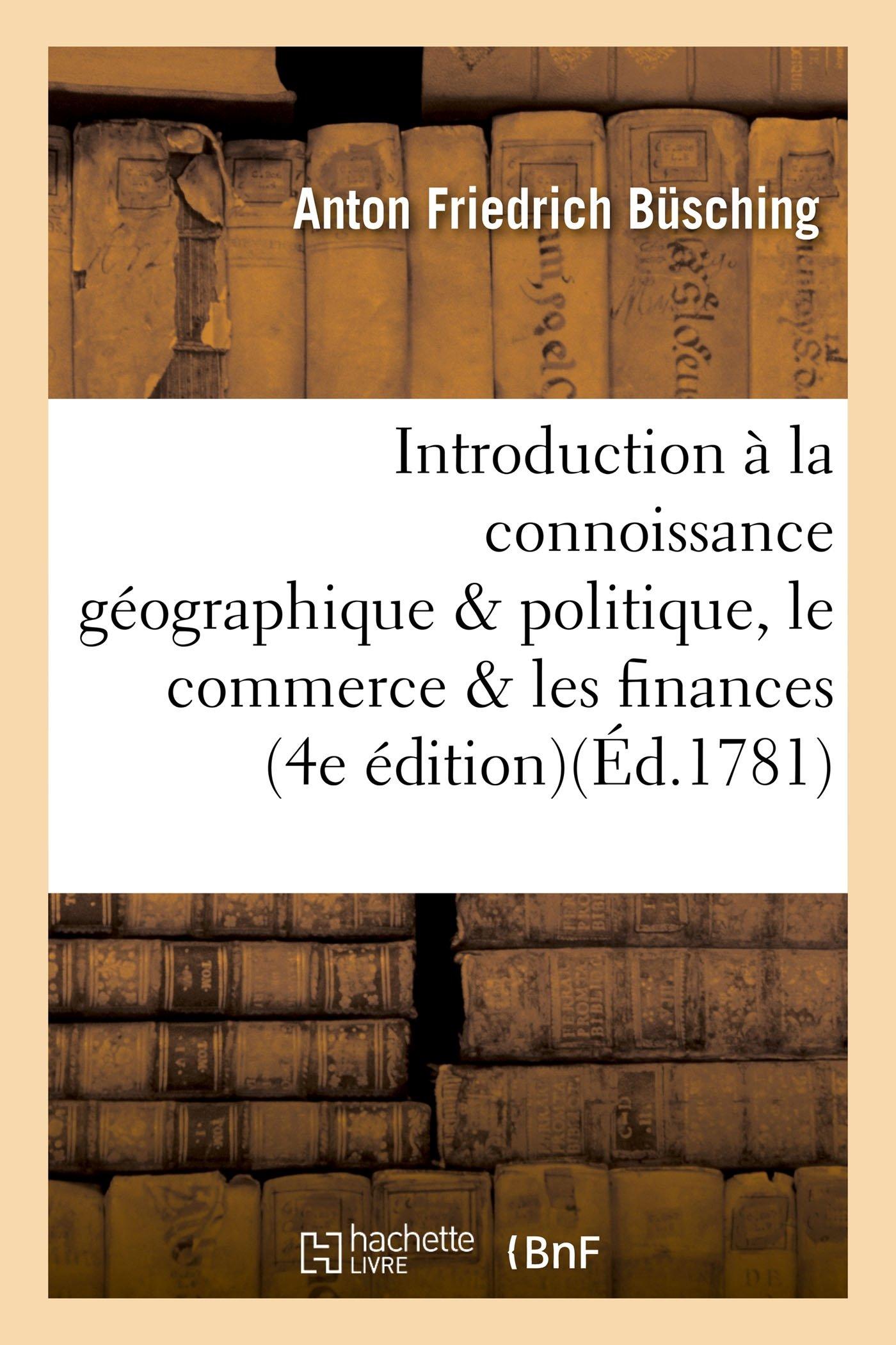 Introduction À La Connoissance Géographique Et Politique, Le Commerce Et Les Finances, l'Europe (Histoire) (French Edition) PDF