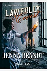 Lawfully Covert: Inspirational Christian Historical (A Spy Lawkeeper Romance) Kindle Edition