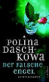 Der falsche Engel: Roman (Polina Daschkowa 2524)