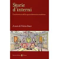 Storie d'interni. L'architettura dello spazio domestico moderno. Ediz. illustrata