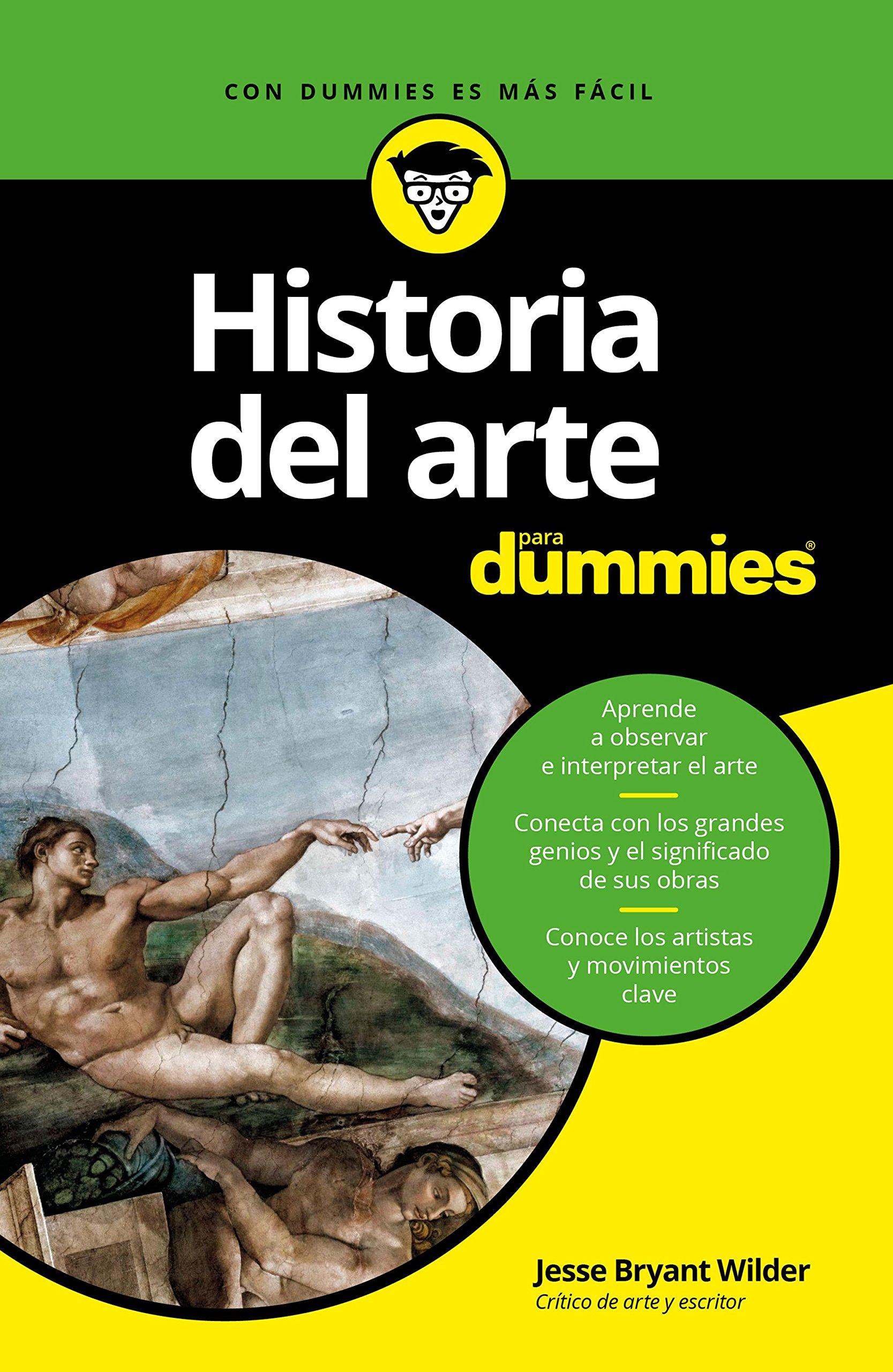Historia del arte para Dummies: Amazon.es: Wilder, Jesse Bryant, García Espada, Alfredo: Libros