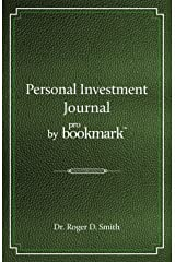 Personal Investment Journal by proBookmark: A stock market research guide for the frustrated individual investor who cannot follow the cryptic methods ... cannot spend 10 hours a day studying the m Paperback