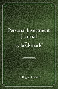 Personal Investment Journal by proBookmark: A stock market research guide for the frustrated individual investor who cannot follow the cryptic methods ... cannot spend 10 hours a day studying the m