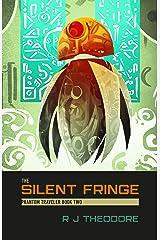 The Silent Fringe: Phantom Traveler Book Two Kindle Edition