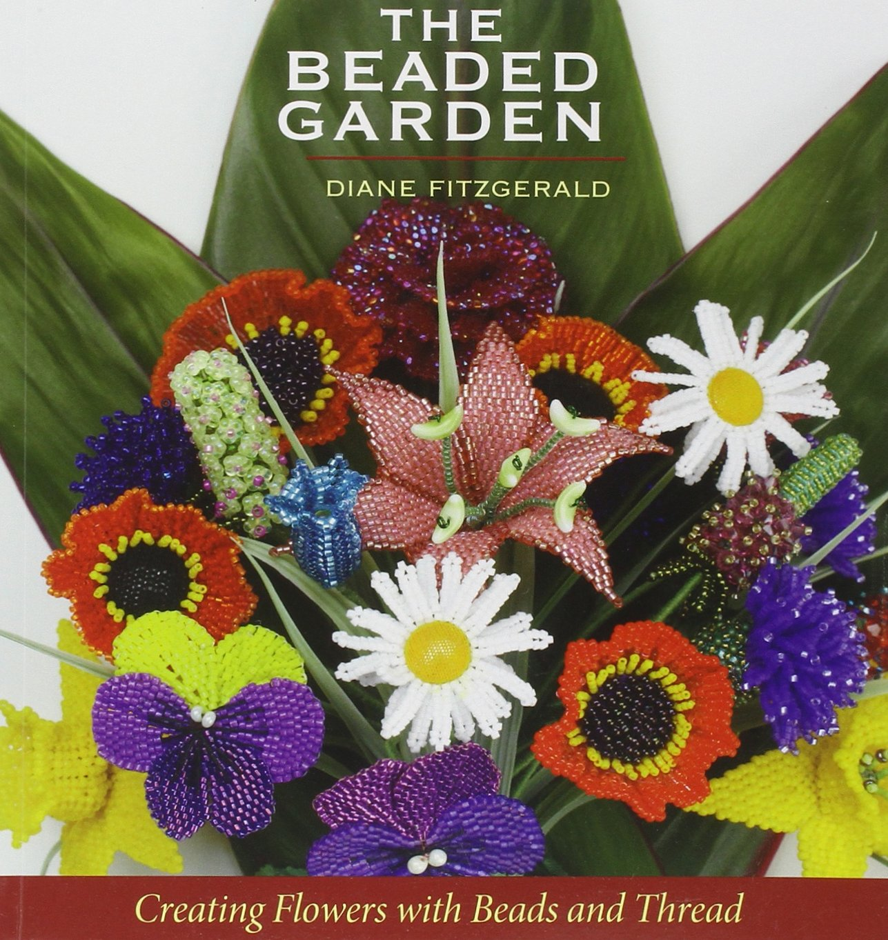 The Beaded Garden Creating Flowers With Beads And Thread Diane