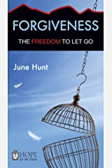 Forgiveness (June Hunt Hope for the Heart) Kindle Edition