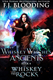 Whiskey on the Rocks (Whiskey Witches Ancients Book 4)