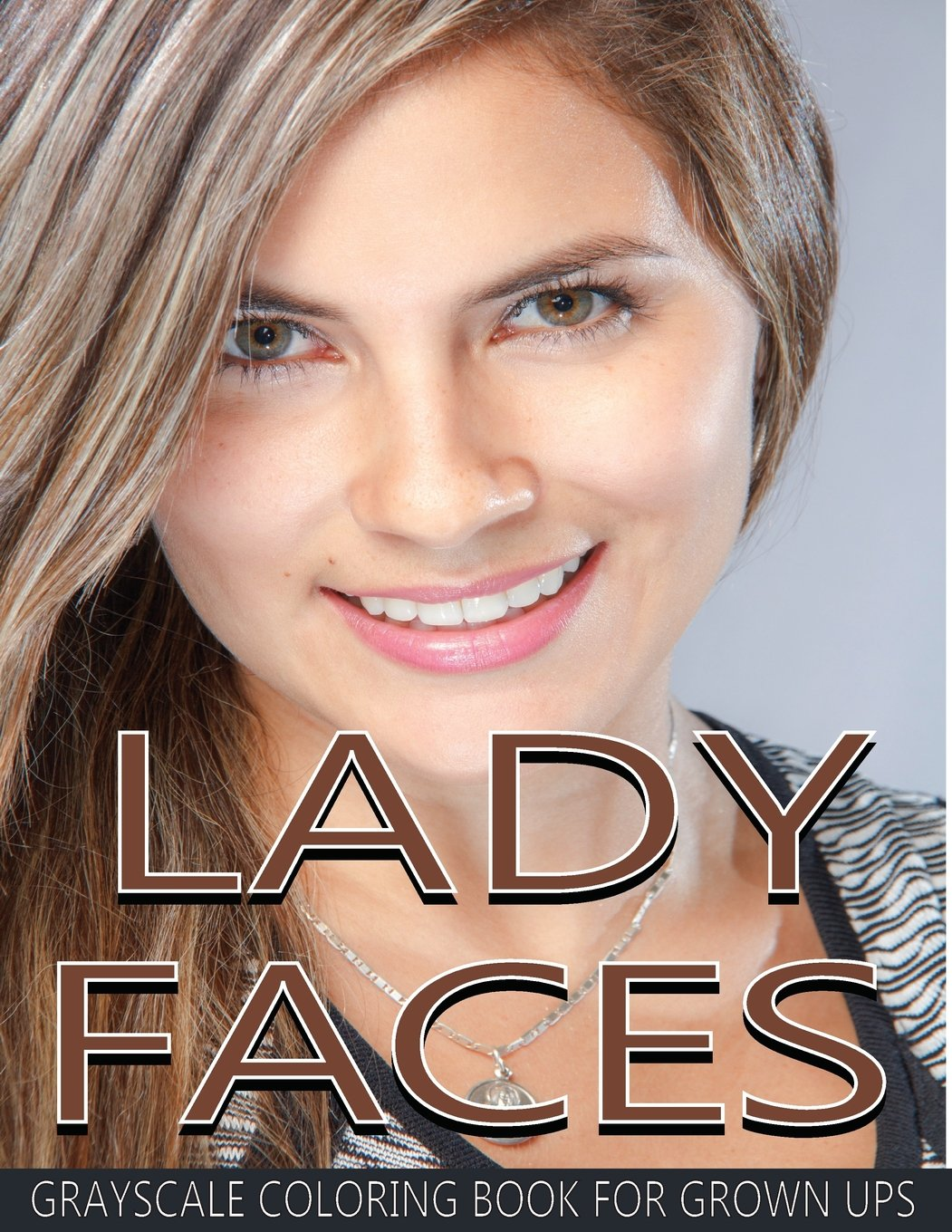 "Download Lady Faces Grayscale Coloring Book For Grown Ups Vol.17: Grayscale Adult Coloring Books (Photo Coloring Books) (Grayscale Coloring Books) (Grayscale ... Books) 8.5""x11"" 25 Images (Volume 17) pdf epub"