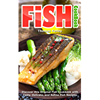 Fish Cookbook: Discover This Original Fish Cookbook with Tasty, Delicate, and Refine Fish Recipes (English Edition)