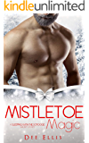 Mistletoe Magic (A Sleeping With The Scrooge Short Story)