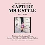 Capture Your Style: Transform Your Instagram Images, Showcase Your Life, and Build the Ultimate Platform (English Edition)