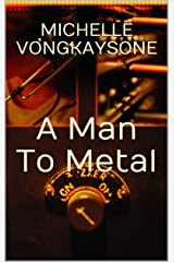 A Man To Metal Kindle Edition