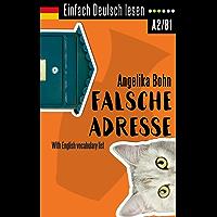 Einfach Deutsch lesen: Falsche Adresse - Kurzroman - Niveau: leicht bis mittelschwer - With English vocabulary list (German Edition)