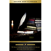 50 Masterpieces you have to read before you die Vol: 2 [newly updated] (Golden Deer Classics) (English Edition)