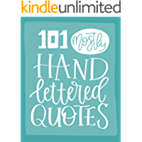 101 (Mostly) Hand Lettered Quotes (Quotes Collection Book