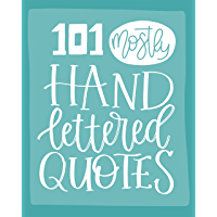101 (Mostly) Hand Lettered Quotes (Quotes Collection Book 1) (English Edition)