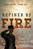 Refined by Fire: Book One in the Guardians of Peace Series