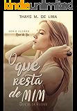 O Que Resta de Mim (Depois da verdade) (Flores Livro 2) (Portuguese Edition)