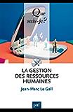 La gestion des ressources humaines: « Que sais-je ? » n° 2646