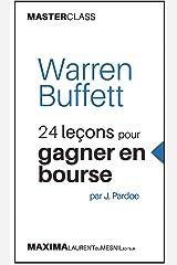 Warren Buffett: 24 leçons pour gagner en bourse par J. Pardoe (Masterclass) (Master class t. 3) (French Edition) Kindle Edition