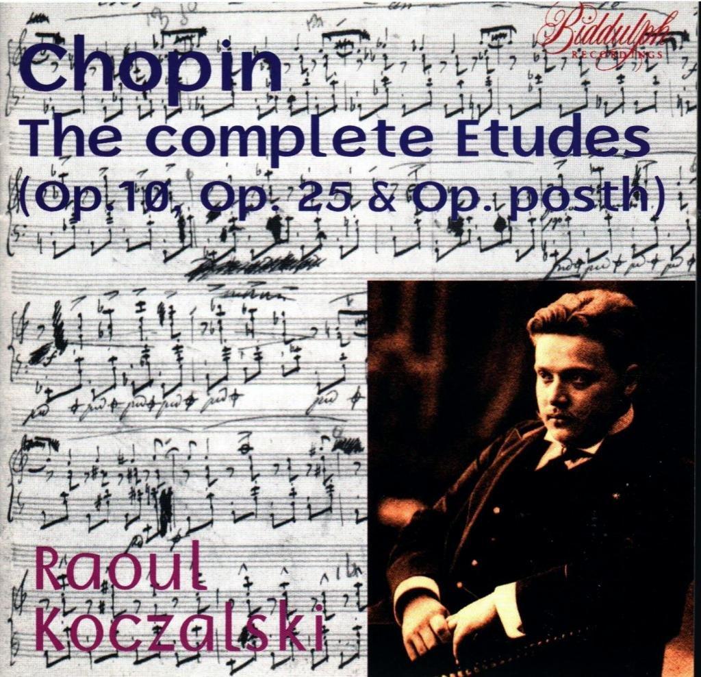 Raoul Koczalski Plays Chopin: The Complete Etudes, Op. 10, Op. 25 & Op. Posth / Nocturnes, Op. 9 No. 2, Op. 27 No. 2, Op. 62 No. 1 / Berceuse, Op. 57
