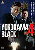 YOKOHAMA BLACK4 [DVD]