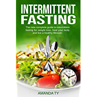 Intermittent Fasting: The New Complete Guide to Intermittent Fasting for Weight Loss, Healing Your Body, and Living a Healthy Lifestyle (English Edition)
