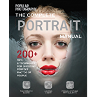 The Complete Portrait Manual: 200+ Tips and Techniques for Shooting Perfect Photos of People (Popular Photography) book cover