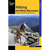 Hiking the White Mountains: A Guide to New Hampshire's Best Hiking Adventures (Regional Hiking Series)