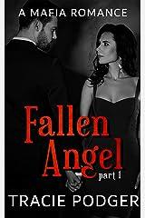 Fallen Angel, Part 1: Fallen Angel Series - A Mafia Romance Kindle Edition