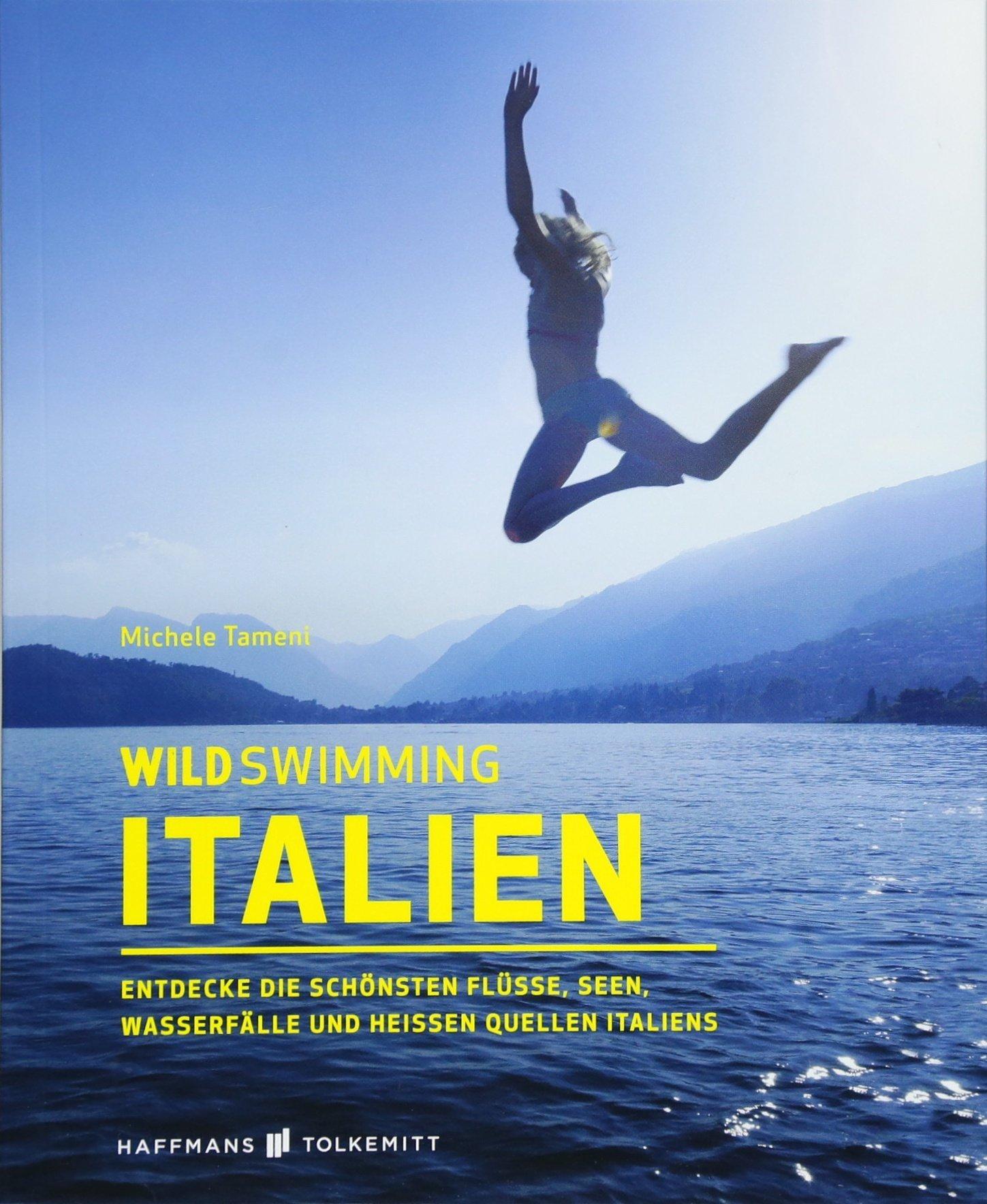 wild-swimming-italien-entdecke-die-schnsten-flsse-seen-wasserflle-und-heissen-quellen-italiens-reisefhrer-italien