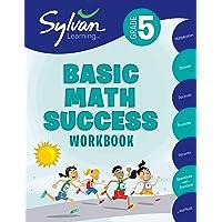 5th Grade Basic Math Success Workbook: Multiplication, Division, Decimals, Fractions, Percents, Operations with Fractions, and More (Sylvan Math Workbooks)