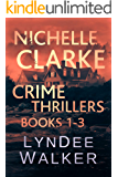 Nichelle Clarke Crime Thrillers, Books 1-3: Front Page Fatality / Buried Leads / Small Town Spin (Nichelle Clarke Books…