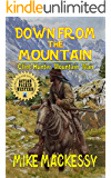 "Clint Hunter Mountain Man: Down From The Mountain: A Western Adventure From ""Mountain Man: A Western Adventure"""