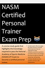 NASM Personal Trainer Exam Prep: 2020 Edition Study Guide that highlights the information required to pass the National Academy of Sports Medicine exam to become a Certified Personal Trainer. Kindle Edition