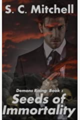 Seeds of Immortality (Demons Rising Book 3)