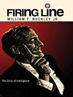 """Firing Line with William F. Buckley Jr. """"The Crisis of Intelligence"""""""