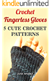 Crochet Fingerless Gloves: 5 Cute Crochet Patterns