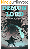 Demon Lord - (New World Book 1)