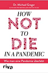 How not to die in a pandemic: Wie man eine Pandemie überlebt (German Edition) Kindle Edition