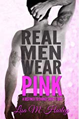 Real Men Wear Pink: A Destined to Change Short Story (Destined Series) Kindle Edition