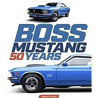 Boss Mustang: 50 Years
